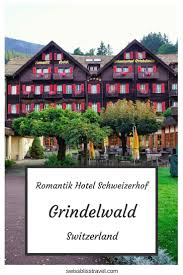 the romantik hotel schweizerhof in grindelwald switzerland is a