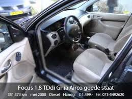 ford focus 1 8 2000 ford focus 1 8 tddi ghia airco goede staat bj 2000