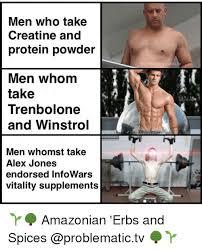 Protein Powder Meme - men who take creatine and protein powder men whom take trenbolone