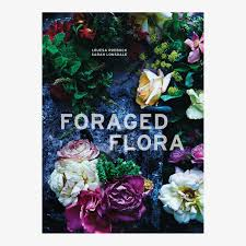 Flowers By Violet - foraged flora a year of gathering and arranging wild plants and