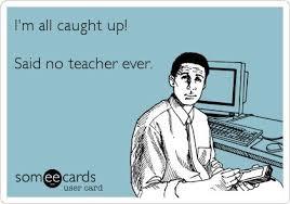 Teacher Appreciation Memes - misskrista06 confessions of a teacher