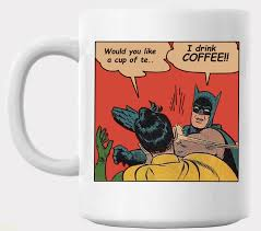 Batman And Robin Meme - funny coffee pictures batman robin meme funny t mug i drink coffee