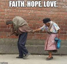 Faith Meme - faith hope love imgflip