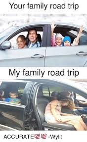 Trip Meme - your family road trip my family road trip accurate wylit