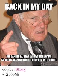 Back In My Day Meme - back in my day webannedalistarevery single game soenemy team could