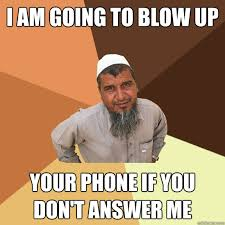 Answer Your Phone Meme - i am going to blow up your phone if you don t answer me ordinary