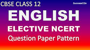 cbse class 12 english elective ncert 001 question paper pattern