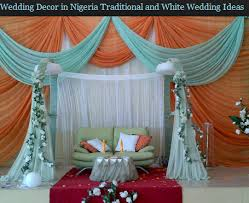 Traditional Marriage Decorations Wedding Decor In Nigeria Traditional And White Wedding Ideas
