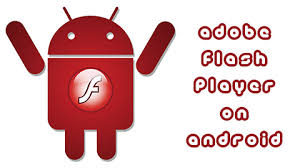 flash player android how to install adobe flash player on android techsute