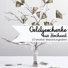 geld als hochzeitsgeschenk verpacken hochzeit geldgeschenke verpacken geldgeschenke und hochzeiten