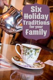six tradition ideas for your family that you can start