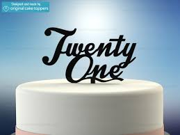 cake toppers twenty one black 21st birthday cake topper original cake