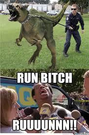 Run Bitch Run Meme - run bitch run by recyclebin meme center