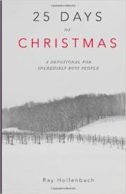 Devotions For Thanksgiving Day 25 Days Of Christmas A Devotional For Incredibly Busy People Ray