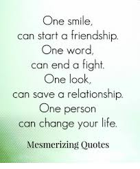 Meme Quotes About Life - one smile can start a friendship one word can end a fight one look