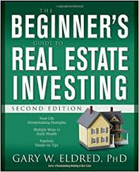 the beginner u0027s guide to real estate investing second edition
