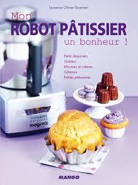 patissier et cuisine livre mon pâtissier un bonheur collection olivier