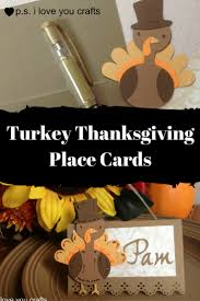stampin up thanksgiving cards ideas cricut thanksgiving place card p s i love you crafts