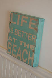 life is better at the beach wood sign distressed great