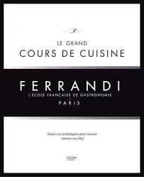 cours de cuisine le grand cours de cuisine ferrandi collectif 9782012318175