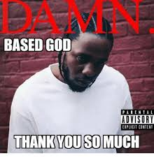 Thank You Based God Meme - based god parental advisory explicit content thank you so much