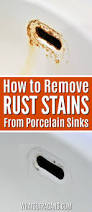 how to remove rust stains on your porcelain sink