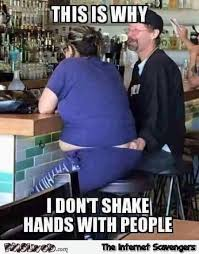 Funny Bartender Memes - this is why i don t shake hands with people funny meme pmslweb