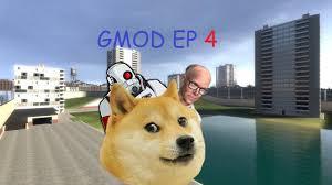 much doge very meme wow gmod ep 4 youtube