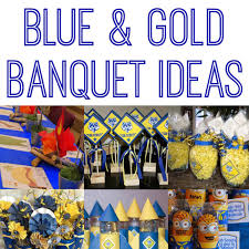 cub scout blue gold banquet ideas happiness is