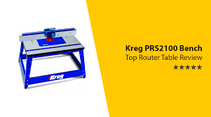 Bench Dog Router Table Review Kreg Prs2100 Router Table Review Everything You Need To Know