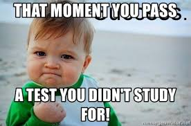 Success Baby Meme - that moment you pass a test you didn t study for success baby