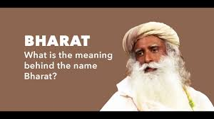 bharat what is the meaning behind the name bharat sadhguru