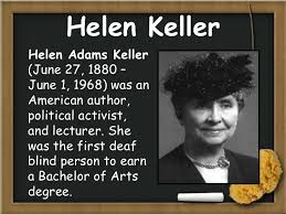 Deaf And Dumb And Blind And Born To Follow Helen Keller Blind Deaf But Far From Dumb Desertpeace