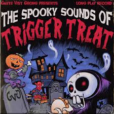 the spooky sounds of trigger treat gvg