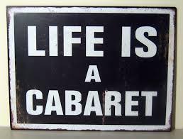 style black and white wall plaque sign u0027life is a cabaret u0027 u0027