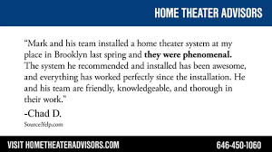 home theater system installation home theater advisors reviews nyc home theater installation