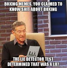 Boxing Memes - boxing memes you claimed to know shit about boxing the lie detector