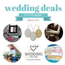 wedding deals wedding deals june 30 2017 the budget savvy
