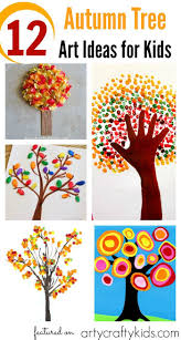 12 autumn tree art ideas for kids autumn trees tree art and