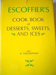 ma cuisine escoffier 12 best auguste escoffier images on chefs