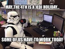 May The 4th Meme - my favorite may the 4th meme of star wars day