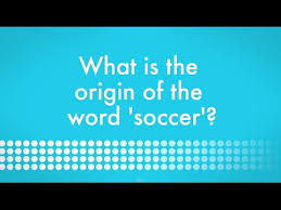what is the origin of the word soccer