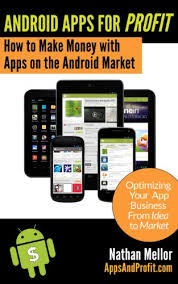 android market app android apps for profit money with apps on the android