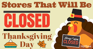 enjoy your turkey dinner these stores will be closed thanksgiving