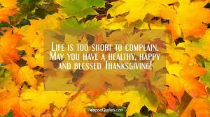is to complain may you a healthy happy and