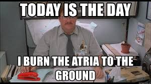 Milton Meme - today is the day i burn the atria to the ground i was told