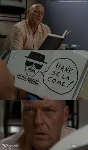 Hank Meme Breaking Bad - 48 best bujonas images on pinterest work on breaking bad and cubes