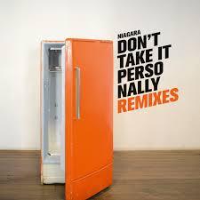 Personally Monotreme Records Niagara U0027don U0027t Take It Personally Remixes U0027