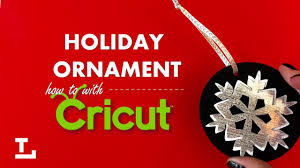 holiday ornament how to cricut youtube