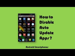 how to update apps android how to disable auto update apps on android